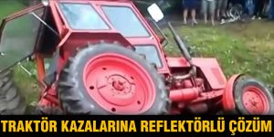 Traktör kazalarına Reflektörlü çözüm