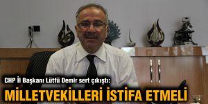 CHP İl Başkanı Lütfü Demir sert çıkıştı: