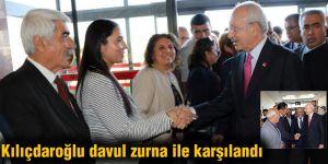 Kılıçdaroğlu davul zurna ile karşılandı