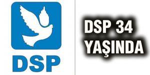 DSP 34 yaşında