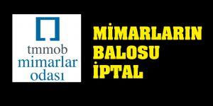 MİMARLAR BALOYU İPTAL ETTİ