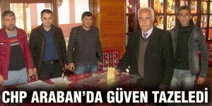 CHP ARABAN'DA GÜVEN TAZELEDİ