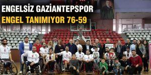 Engelsiz Gaziantepspor engel tanımıyor 76-59