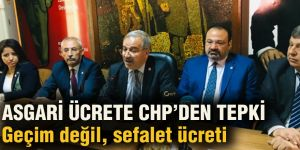 ASGARİ ÜCRETE CHP'DEN TEPKİ