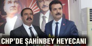 CHP'de Şahinbey heyecanı