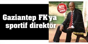 Gaziantep FK'ya sportif direktör