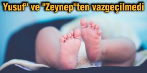 "Yusuf"" ve ""Zeynep""ten vazgeçilmedi"