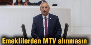 Emeklilerden MTV alınmasın