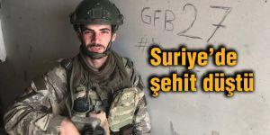 Suriye'de şehit düştü