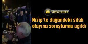 Nizip'te düğündeki silah olayına soruşturma açıldı