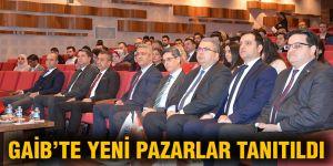 GAİB'TE YENİ PAZARLAR TANITILDI