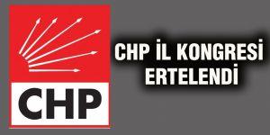 CHP İl Kongresi ertelendi