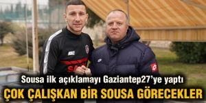 Sousa ilk açıklamayı Gaziantep27'ye yaptı