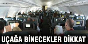 Uçağa binecekler dikkat