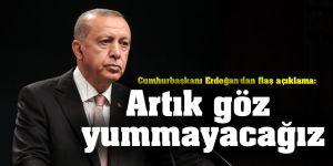Cumhurbaşkanı Erdoğan'dan flaş açıklama: