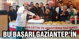 Bu başarı Gaziantep'in