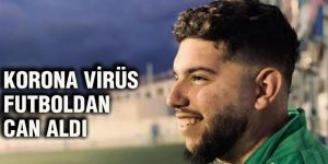 Korona Virüs futboldan can aldı
