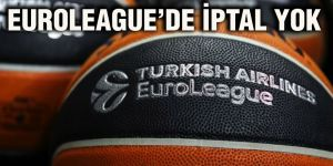 Euroleague'de iptal yok