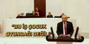 """""""BU İŞ ÇOCUK OYUNCAĞI DEĞİL!"""""""