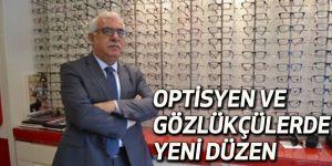 Optisyen ve gözlükçülerde yeni düzen