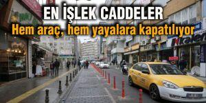 En işlek caddeler Hem araç, hem yayalara kapatılıyor