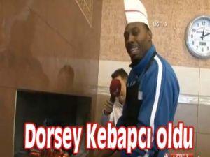 Dorsey Kebapçı oldu